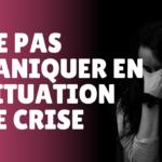 CONFINEMENT / Comment ne pas paniquer en temps de crise