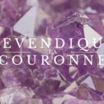 Les 8 commandements pour revendiquer ta couronne